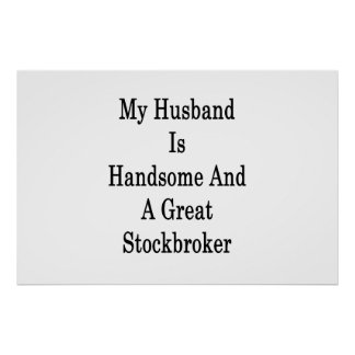 My Husband Is Handsome And A Great Stockbroker Poster
