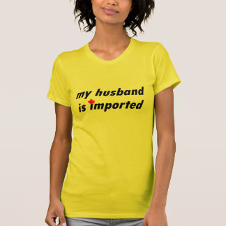 My Husband is Imported (Canada) T-Shirt