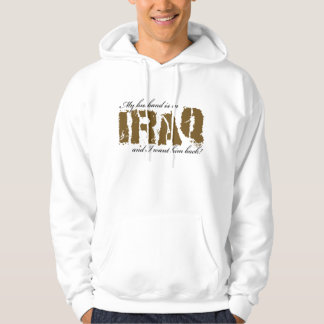 My Husband is in Iraq and i want him back! Hoodie