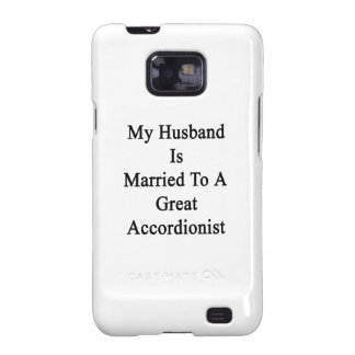 My Husband Is Married To A Great Accordionist Samsung Galaxy S2 Covers