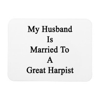 My Husband Is Married To A Great Harpist Rectangular Photo Magnet