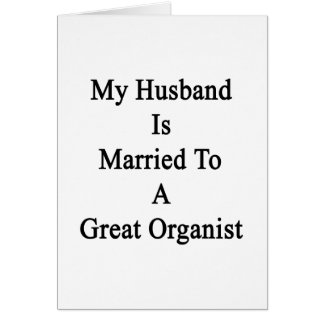 My Husband Is Married To A Great Organist Stationery Note Card