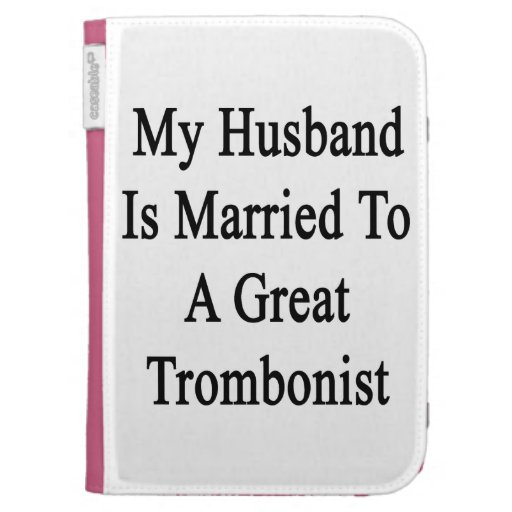 My Husband Is Married To A Great Trombonist Kindle Covers