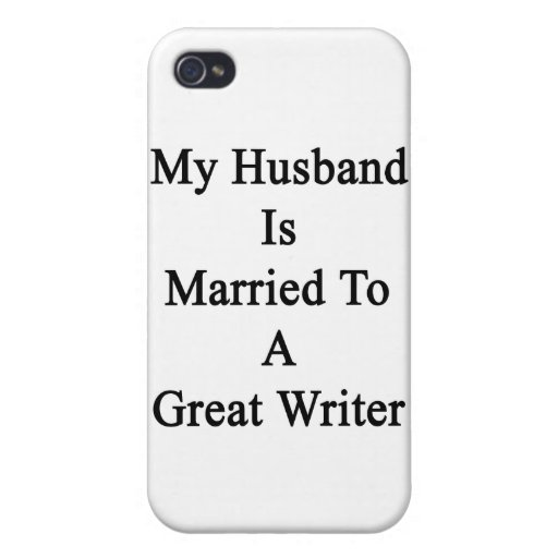 My Husband Is Married To A Great Writer iPhone 4/4S Cases