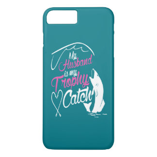 My husband is my trophy catch iPhone 8 plus/7 plus case