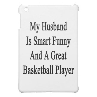 My Husband Is Smart Funny And A Great Basketball P Cover For The iPad Mini
