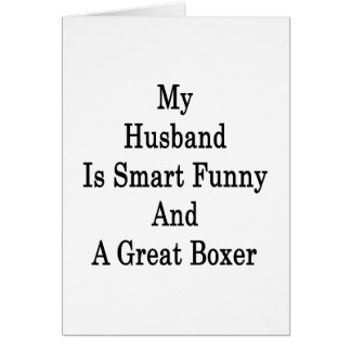 My Husband Is Smart Funny And A Great Boxer Card