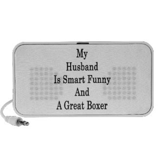 My Husband Is Smart Funny And A Great Boxer Travel Speaker