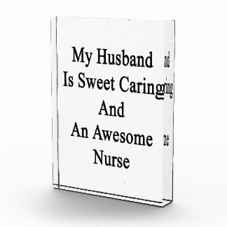My Husband Is Sweet Caring And An Awesome Nurse Award