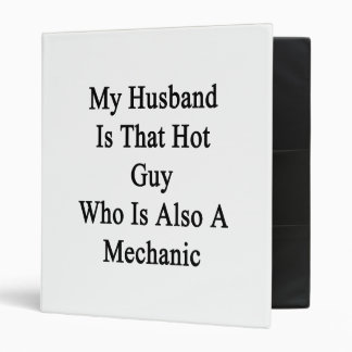 My Husband Is That Hot Guy Who Is Also A Mechanic. Binder