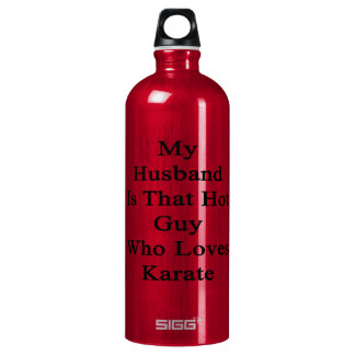 My Husband Is That Hot Guy Who Loves Karate SIGG Traveler 1.0L Water Bottle