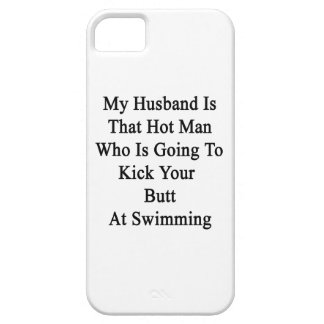 My Husband Is That Hot Man Who Is Going To Kick Yo iPhone 5 Covers