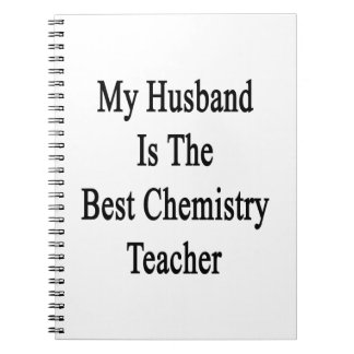 My Husband Is The Best Chemistry Teacher Spiral Notebook