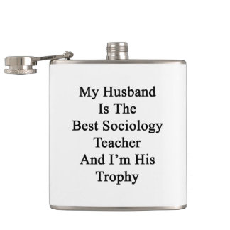 My Husband Is The Best Sociology Teacher And I'm H Flasks