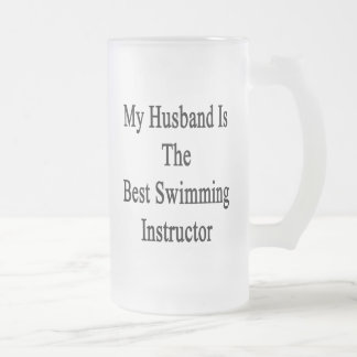 My Husband Is The Best Swimming Instructor 16 Oz Frosted Glass Beer Mug