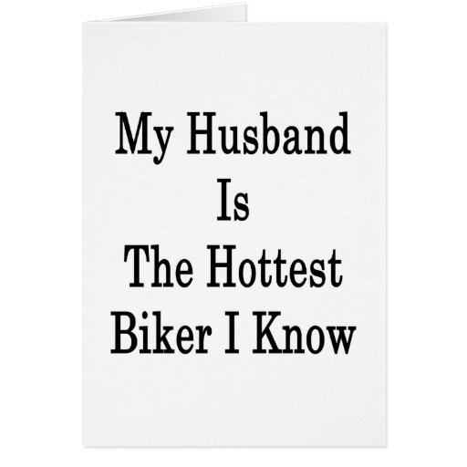 My Husband Is The Hottest Biker I Know Cards