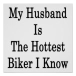 My Husband Is The Hottest Biker I Know Print