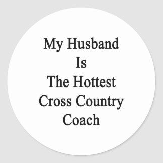 My Husband Is The Hottest Cross Country Coach Classic Round Sticker
