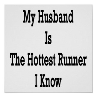 My Husband Is The Hottest Runner I Know Poster