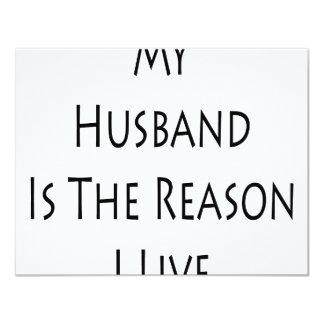 My Husband Is The Reason I Live 4.25x5.5 Paper Invitation Card