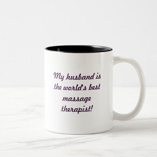 My husband is the world's best massage therapist! coffee mug