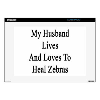 "My Husband Lives And Loves To Heal Zebras 15"" Laptop Skins"