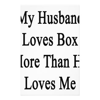 My Husband Loves Box More Than He Loves Me Stationery