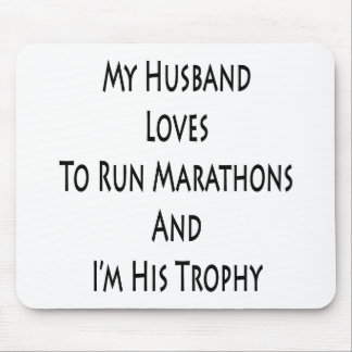 My Husband Loves To Run Marathons And I'm His Trop Mouse Pad