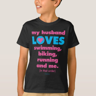My Husband Loves Triathlons (Text Only) T-Shirt