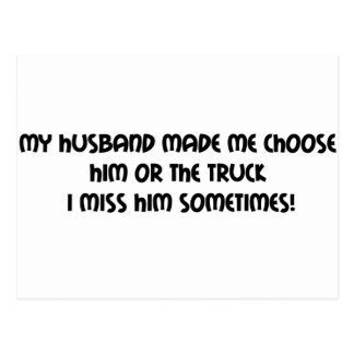My Husband Made Me Choose Him Or The Truck I Postcard