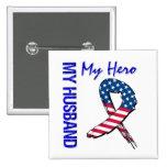 My Husband My Hero Patriotic Grunge Ribbon Pinback Button