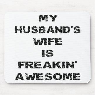 My Husband's Wife Is Freakin' Awesome Mousepad