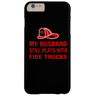 My Husband Still Plays with Fire Trucks Barely There iPhone 6 Plus Case