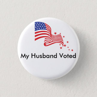 My Husband Voted! Pinback Button