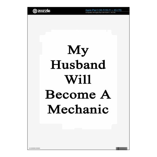 My Husband Will Become A Mechanic Skins For iPad 3