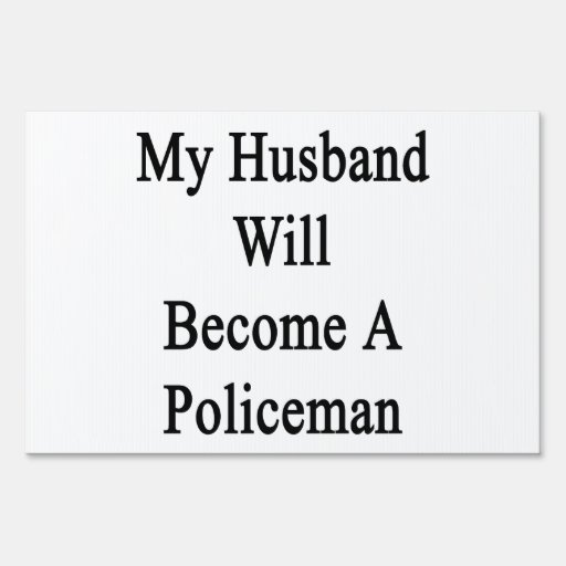 My Husband Will Become A Policeman Signs