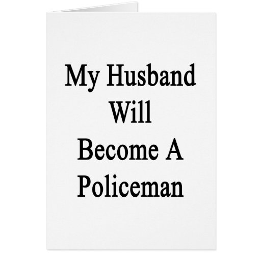My Husband Will Become A Policeman Stationery Note Card