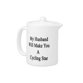 My Husband Will Make You A Cycling Star