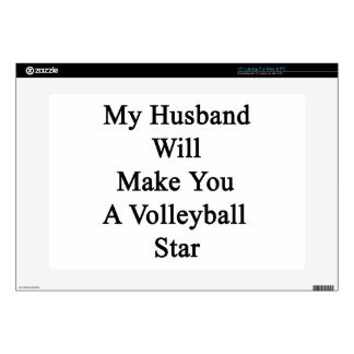 "My Husband Will Make You A Volleyball Star Skins For 15"" Laptops"
