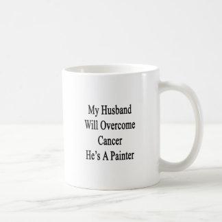 My Husband Will Overcome Cancer He's A Painter Coffee Mugs