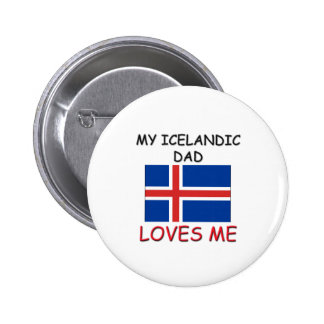 My ICELANDIC DAD Loves Me Pinback Button