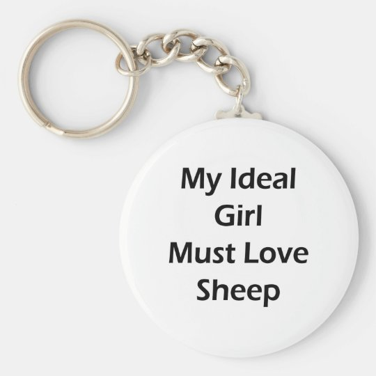 My Ideal Girl Must Love Sheep Keychain