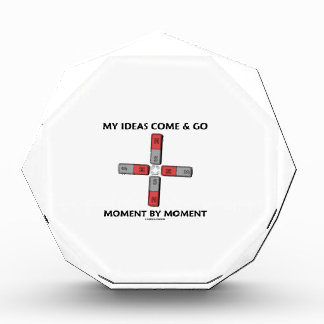 My Ideas Come And Go Moment By Moment Four Magnets Acrylic Award