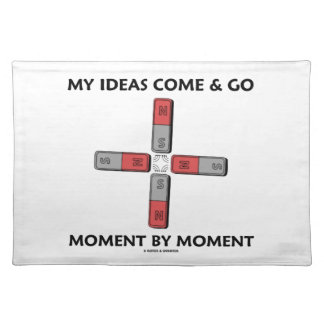 My Ideas Come And Go Moment By Moment Four Magnets Cloth Placemat