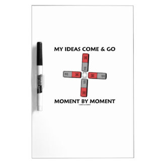 My Ideas Come And Go Moment By Moment Four Magnets Dry-Erase Board