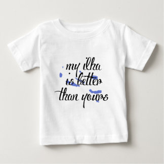 My Ilha is better than yours-Azores Baby T-Shirt
