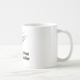 My imaginary friend coffee mug