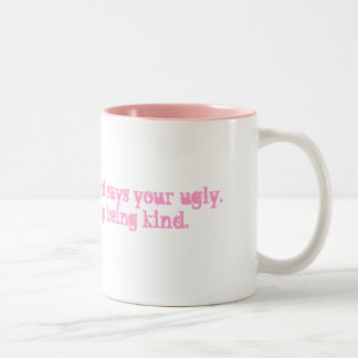 My imaginary friend says your ugly. I told him ... Two-Tone Coffee Mug
