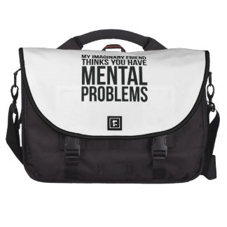 My Imaginary Friend Thinks You Have Mental Problem Laptop Bags