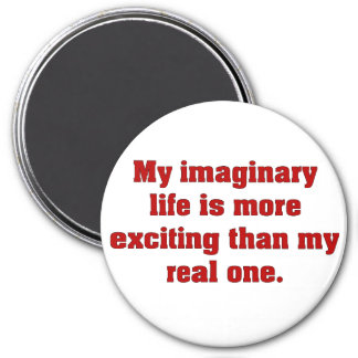 My imaginary life 3 inch round magnet